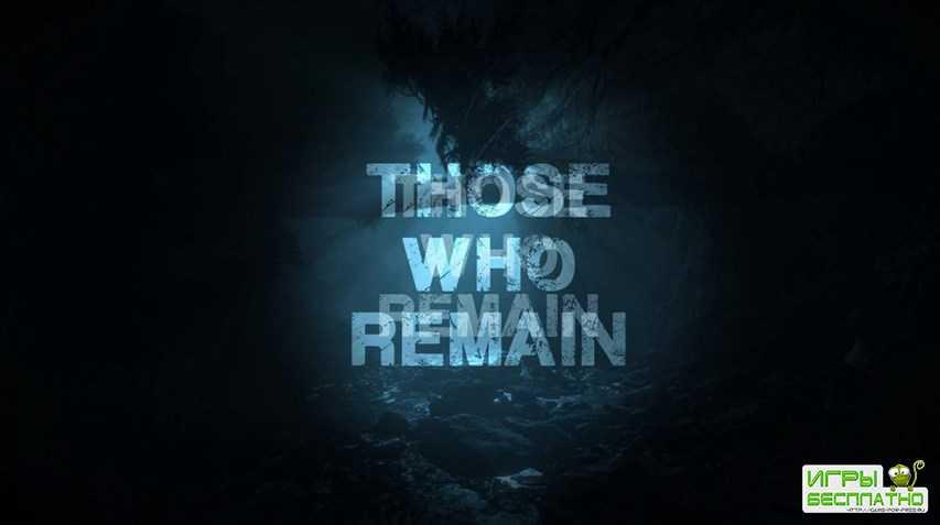 Трейлер с анонсом хоррора Those Who Remain
